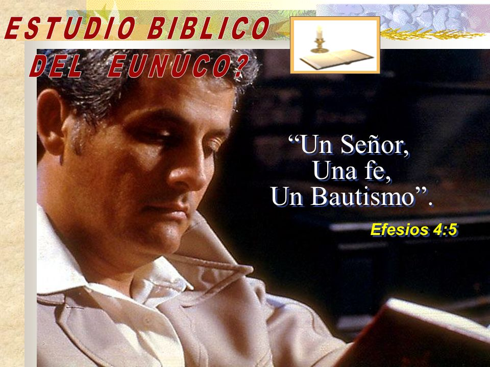 Efesios 4:5 Un Señor, Una fe, Un Bautismo . ESTUDIO BIBLICO