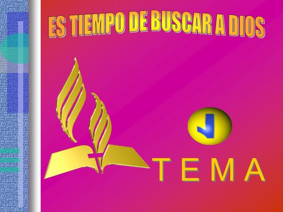ES TIEMPO DE BUSCAR A DIOS