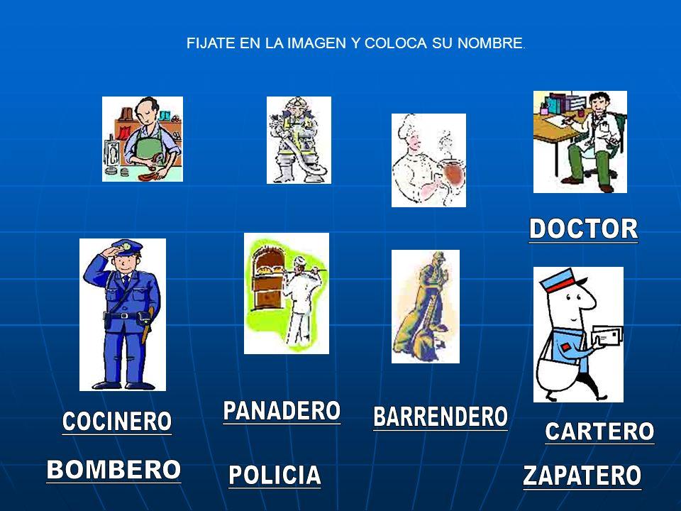 DOCTOR PANADERO BARRENDERO COCINERO CARTERO BOMBERO POLICIA ZAPATERO