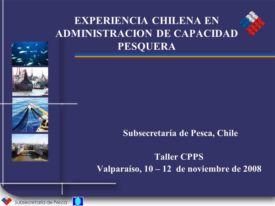 EXPERIENCIA CHILENA EN ADMINISTRACION DE CAPACIDAD PESQUERA