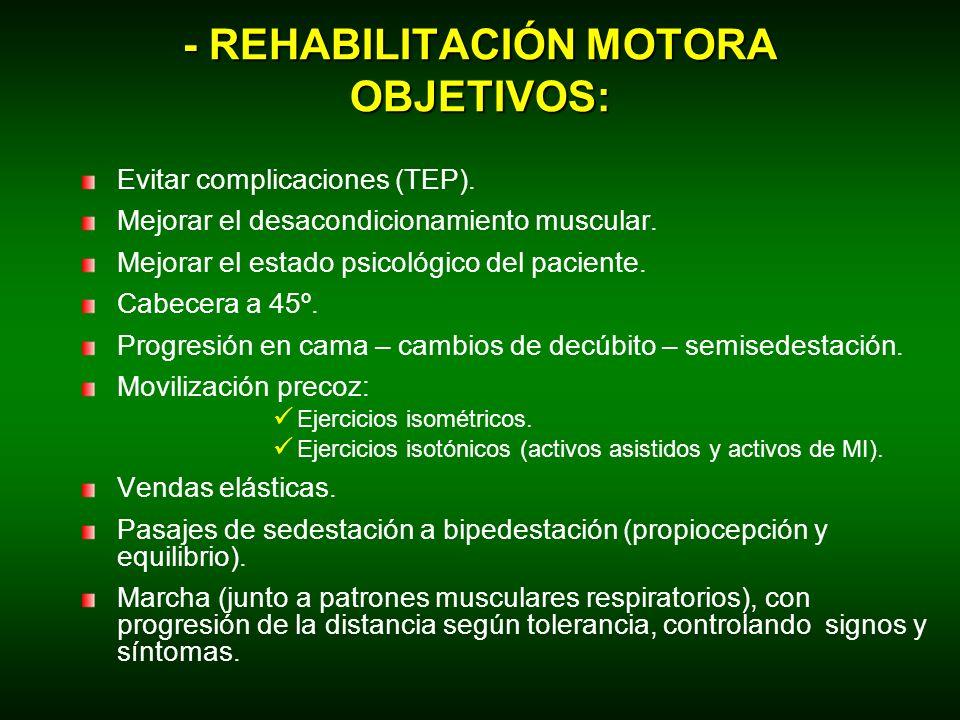 - REHABILITACIÓN MOTORA OBJETIVOS: