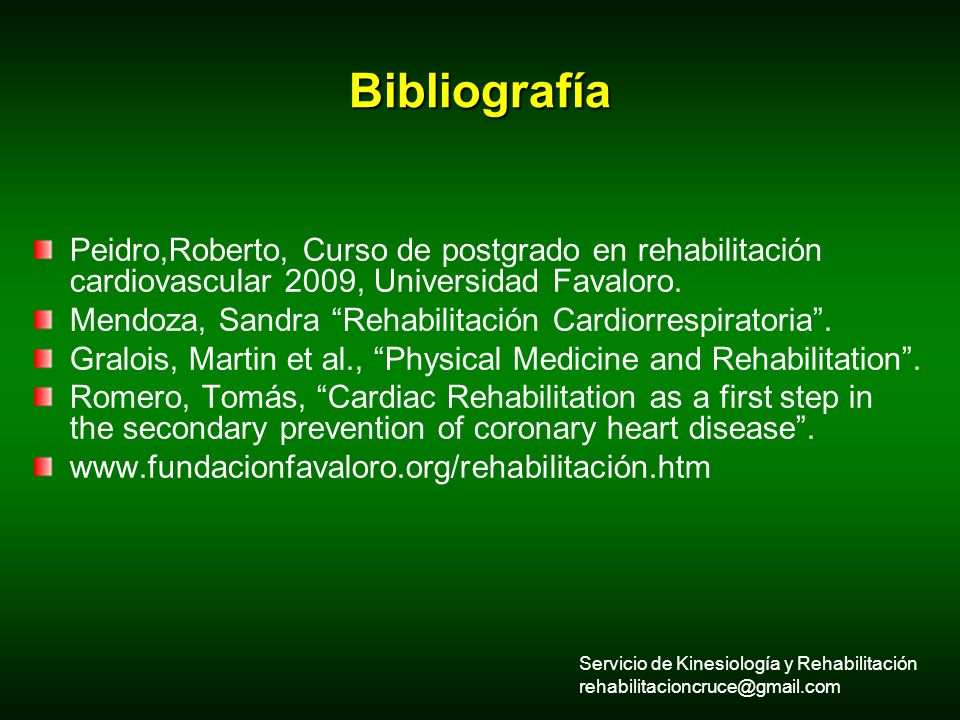 Bibliografía Peidro,Roberto, Curso de postgrado en rehabilitación cardiovascular 2009, Universidad Favaloro.