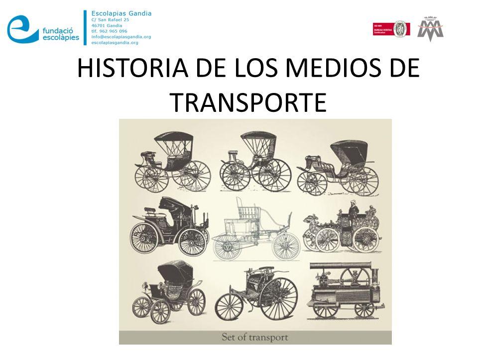 HISTORIA DE LOS MEDIOS DE TRANSPORTE