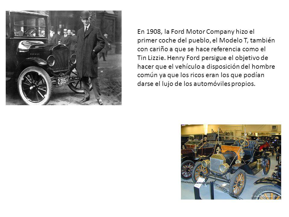 En 1908, la Ford Motor Company hizo el primer coche del pueblo, el Modelo T, también con cariño a que se hace referencia como el Tin Lizzie.