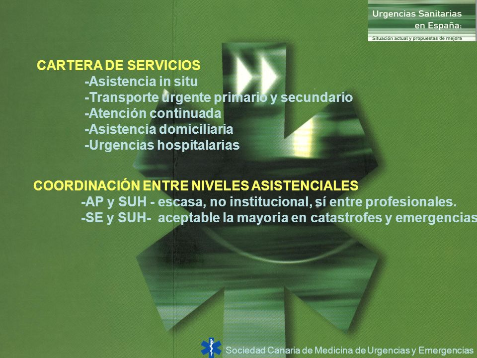 CARTERA DE SERVICIOS-Asistencia in situ. -Transporte urgente primario y secundario. -Atención continuada.