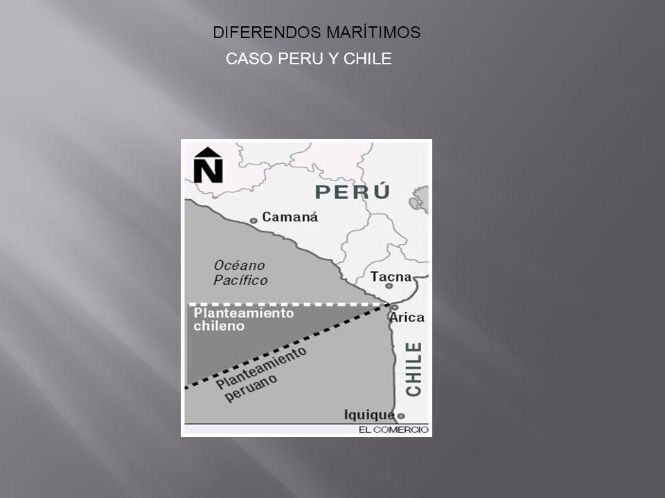 DIFERENDOS MARÍTIMOS CASO PERU Y CHILE