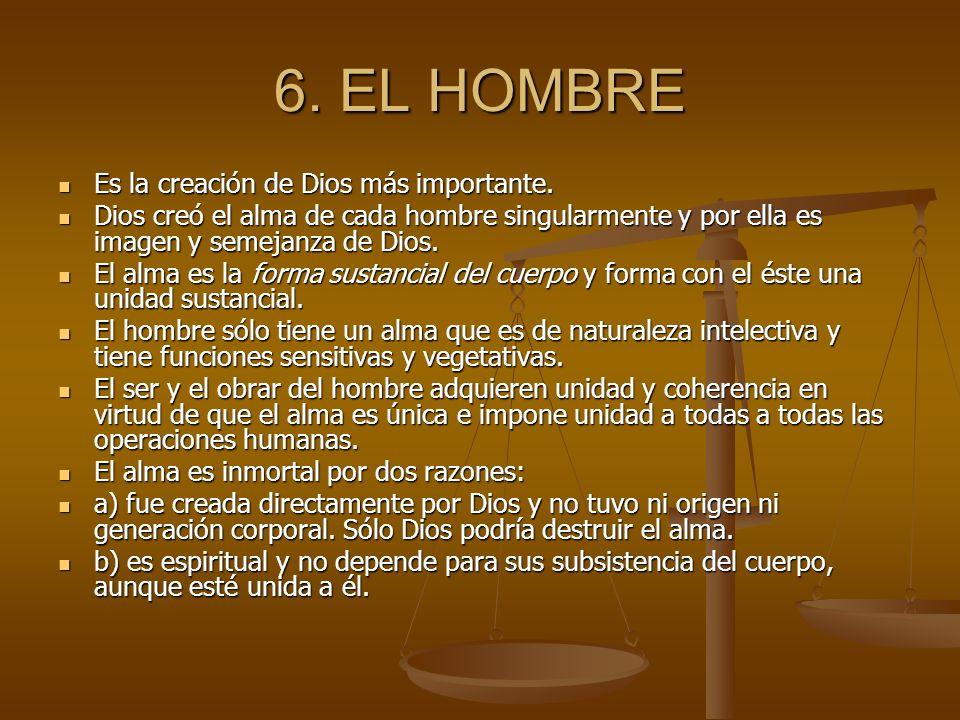 6. EL HOMBRE Es la creación de Dios más importante.