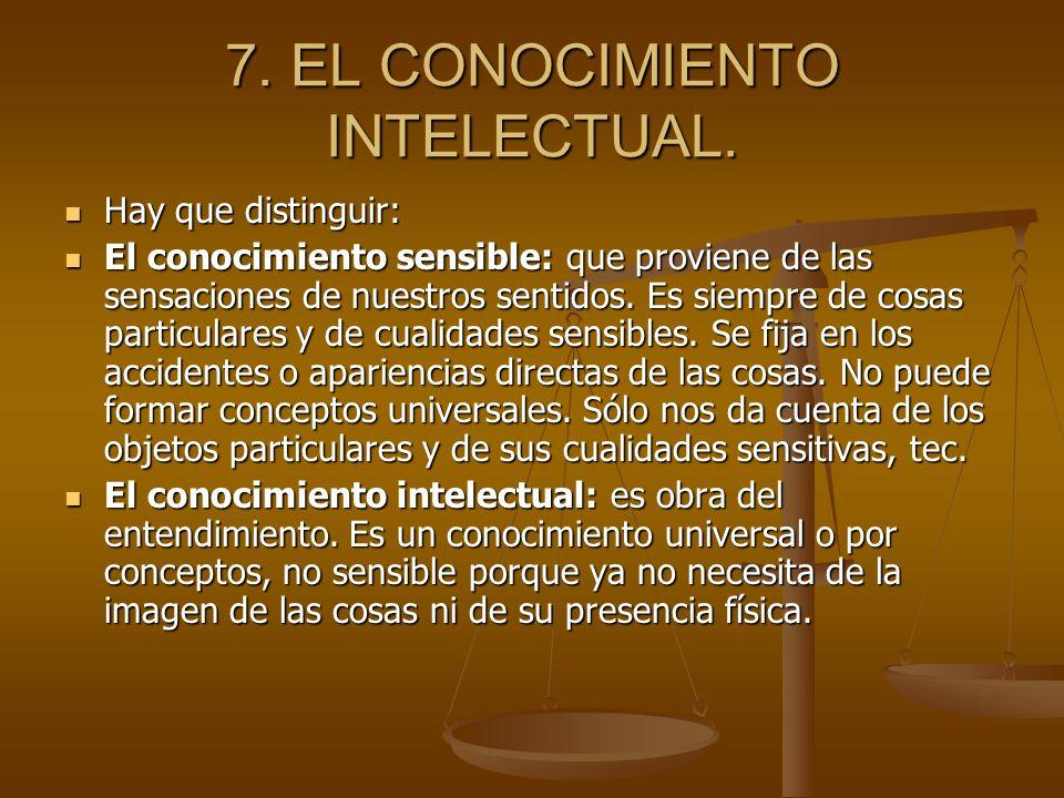 7. EL CONOCIMIENTO INTELECTUAL.