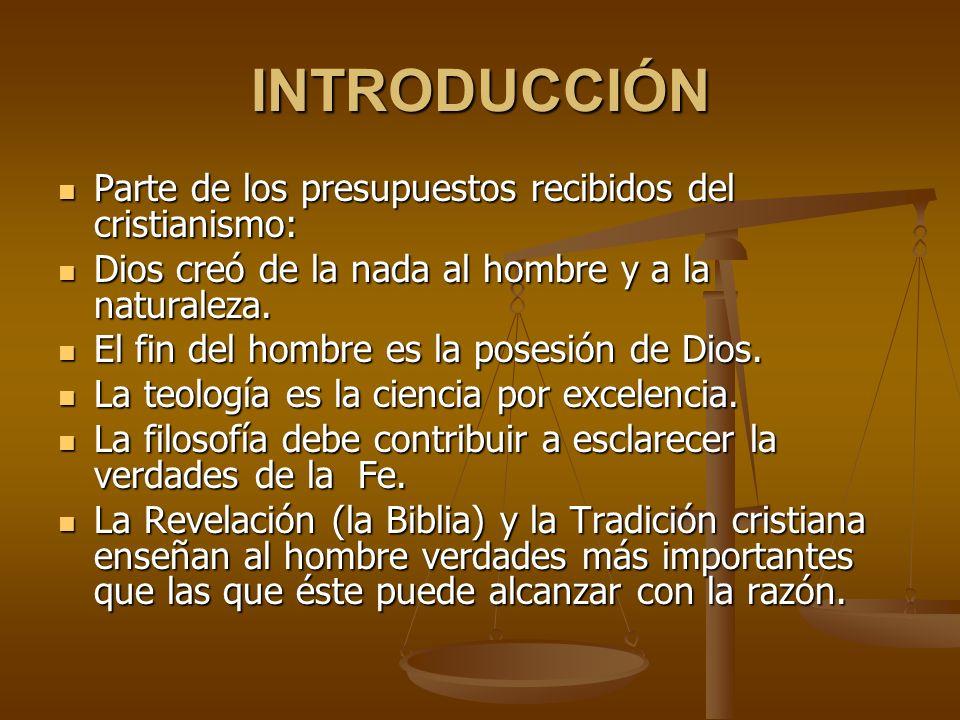 INTRODUCCIÓN Parte de los presupuestos recibidos del cristianismo: