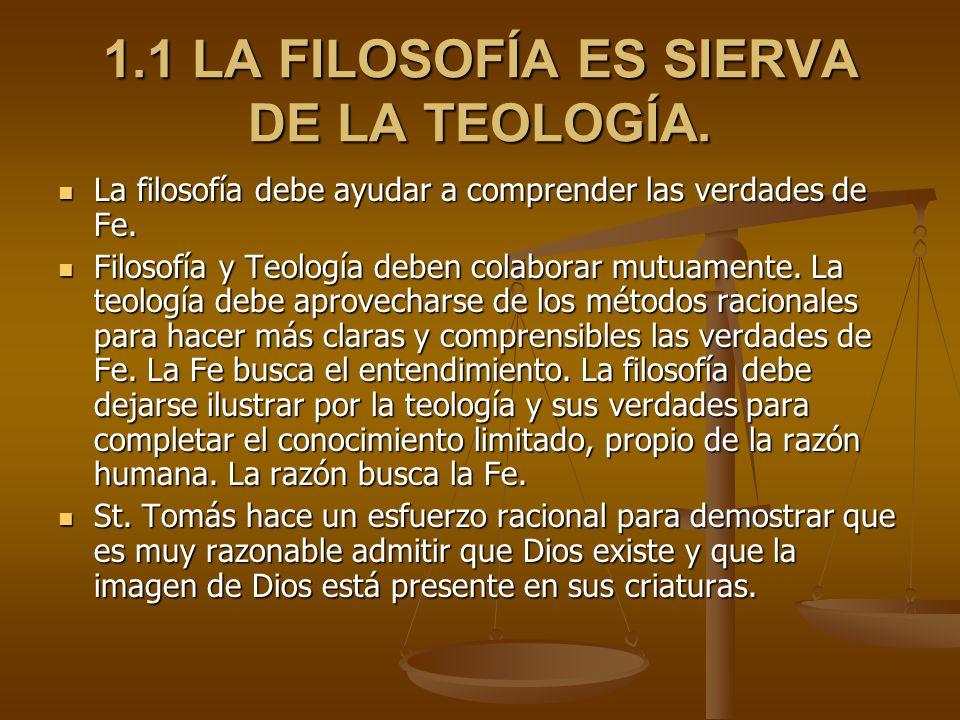 1.1 LA FILOSOFÍA ES SIERVA DE LA TEOLOGÍA.