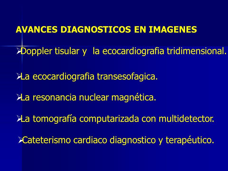 Doppler tisular y la ecocardiografia tridimensional.