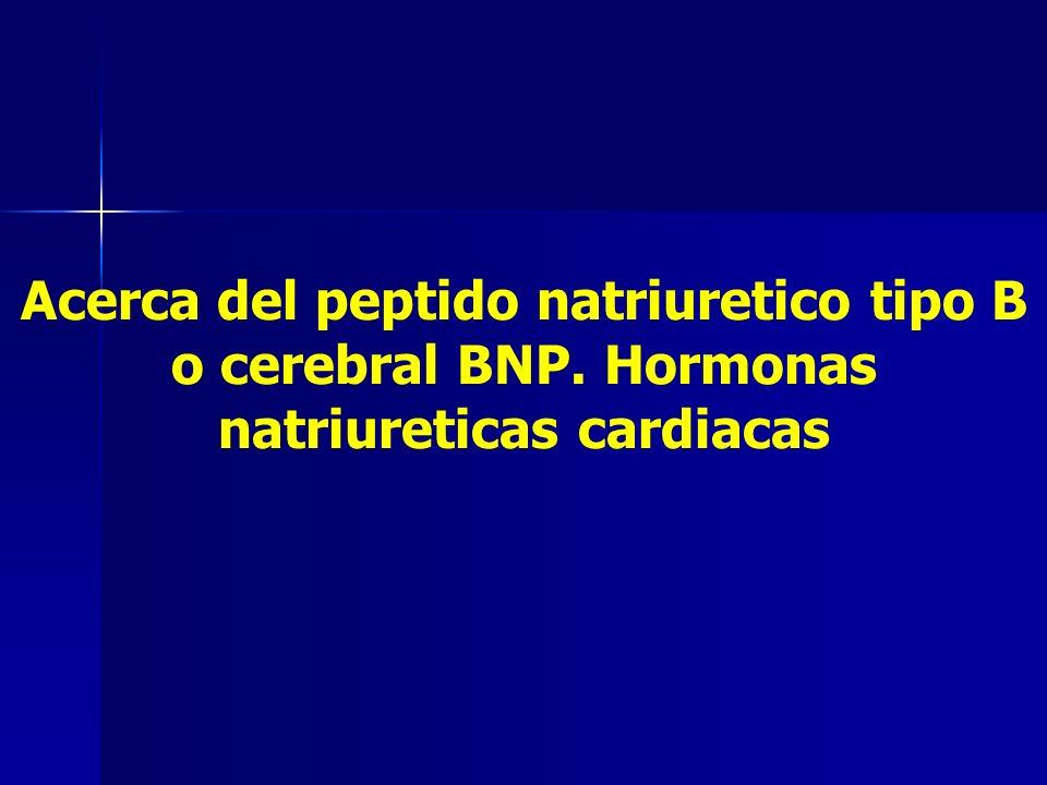 Acerca del peptido natriuretico tipo B o cerebral BNP