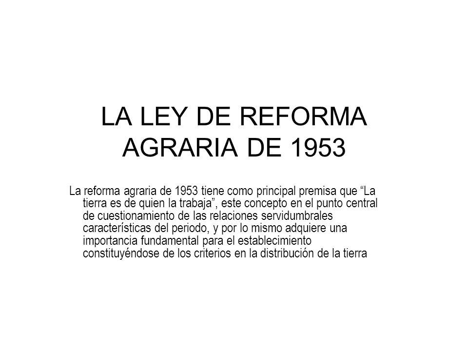 LA LEY DE REFORMA AGRARIA DE 1953
