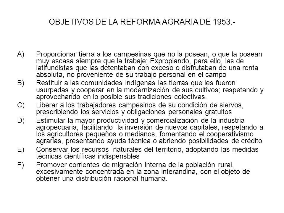 OBJETIVOS DE LA REFORMA AGRARIA DE 1953.-