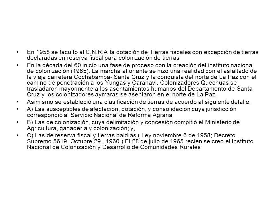 En 1958 se faculto al C.N.R.A la dotación de Tierras fiscales con excepción de tierras declaradas en reserva fiscal para colonización de tierras