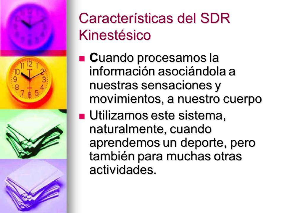 Características del SDR Kinestésico