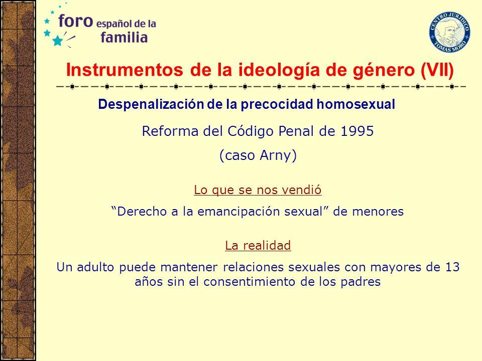 Instrumentos de la ideología de género (VII)