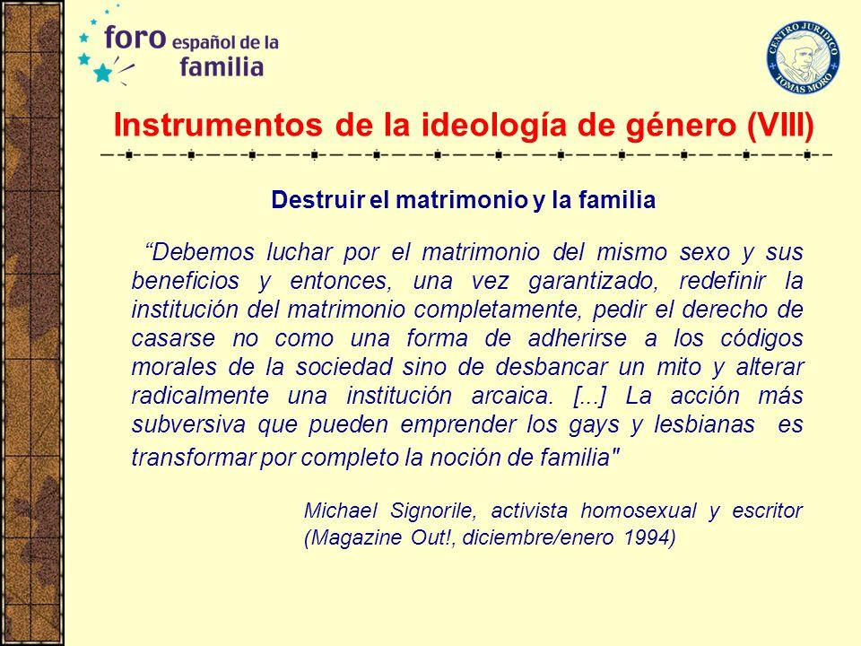Instrumentos de la ideología de género (VIII)