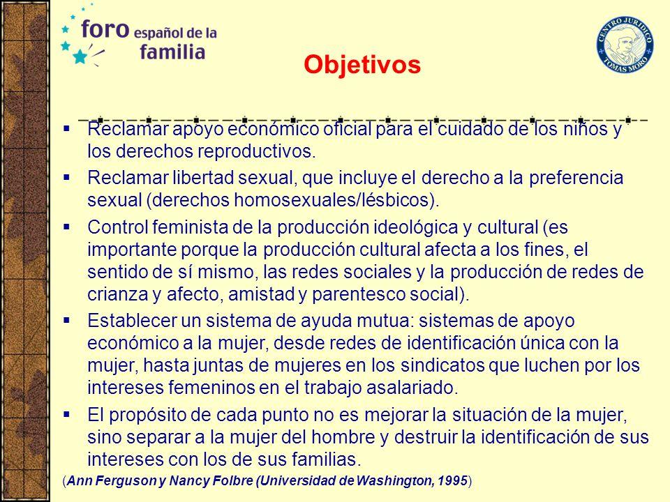 Objetivos Reclamar apoyo económico oficial para el cuidado de los niños y los derechos reproductivos.
