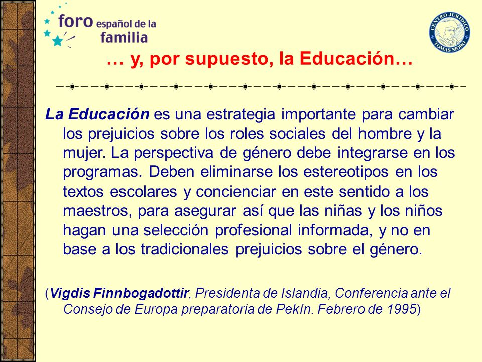 … y, por supuesto, la Educación…