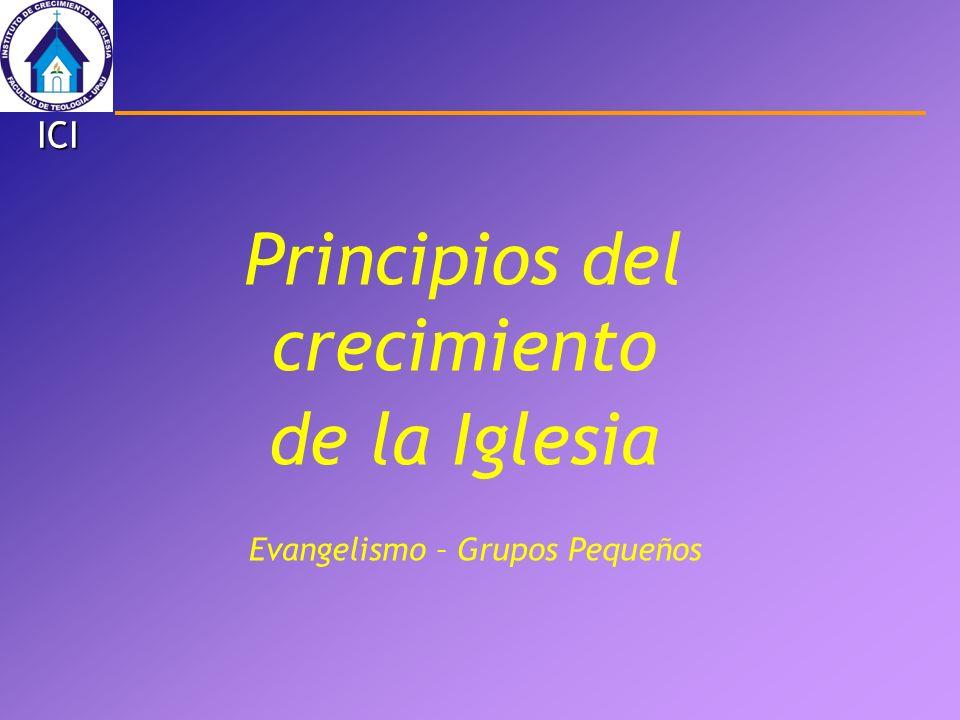 Principios del crecimiento de la Iglesia Evangelismo – Grupos Pequeños