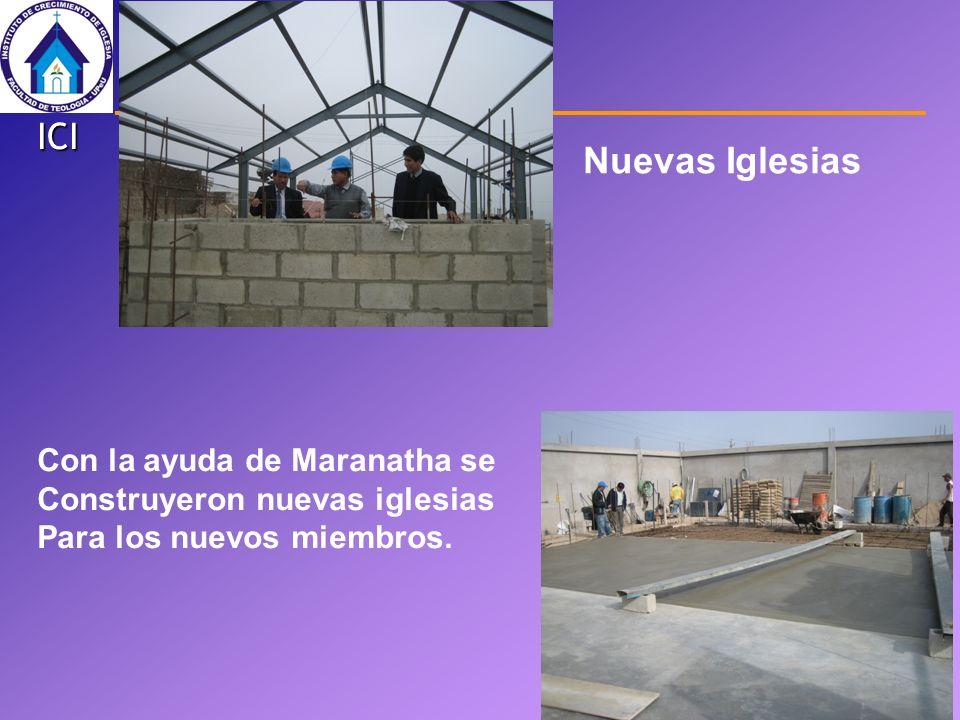 ICI Nuevas Iglesias Con la ayuda de Maranatha se