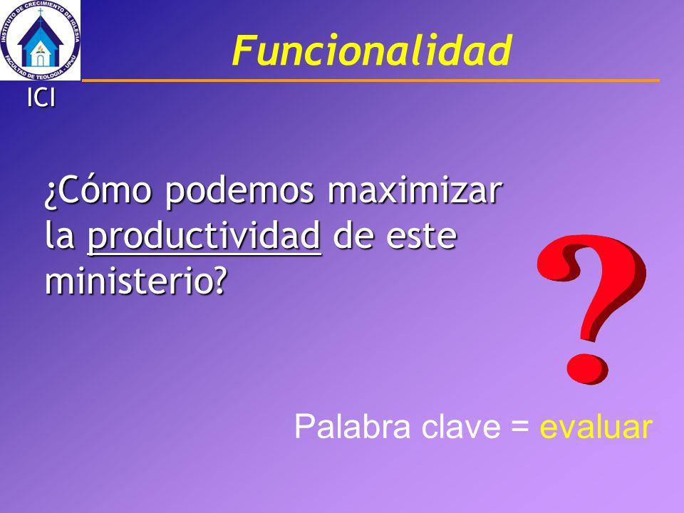 FuncionalidadICI.¿Cómo podemos maximizar la productividad de este ministerio.