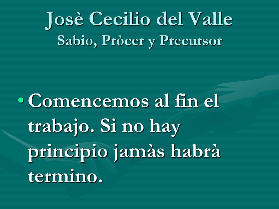 Josè Cecilio del Valle Sabio, Pròcer y Precursor