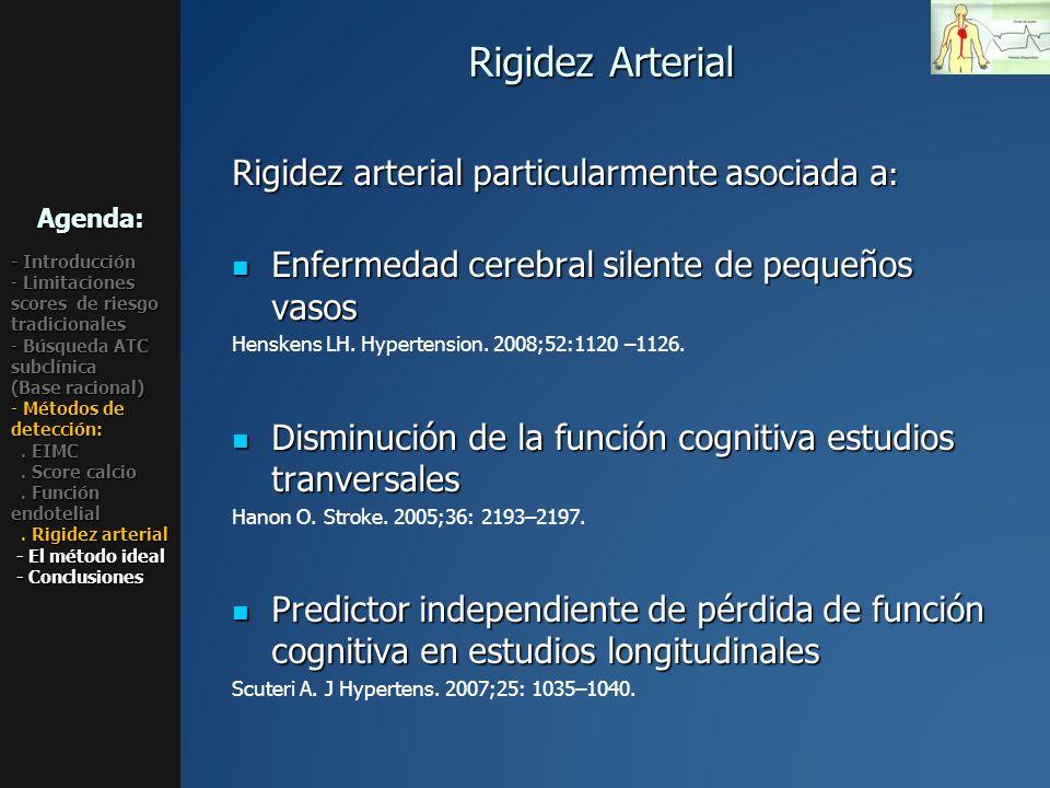Rigidez Arterial Rigidez arterial particularmente asociada a:
