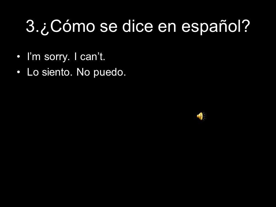3.¿Cómo se dice en español