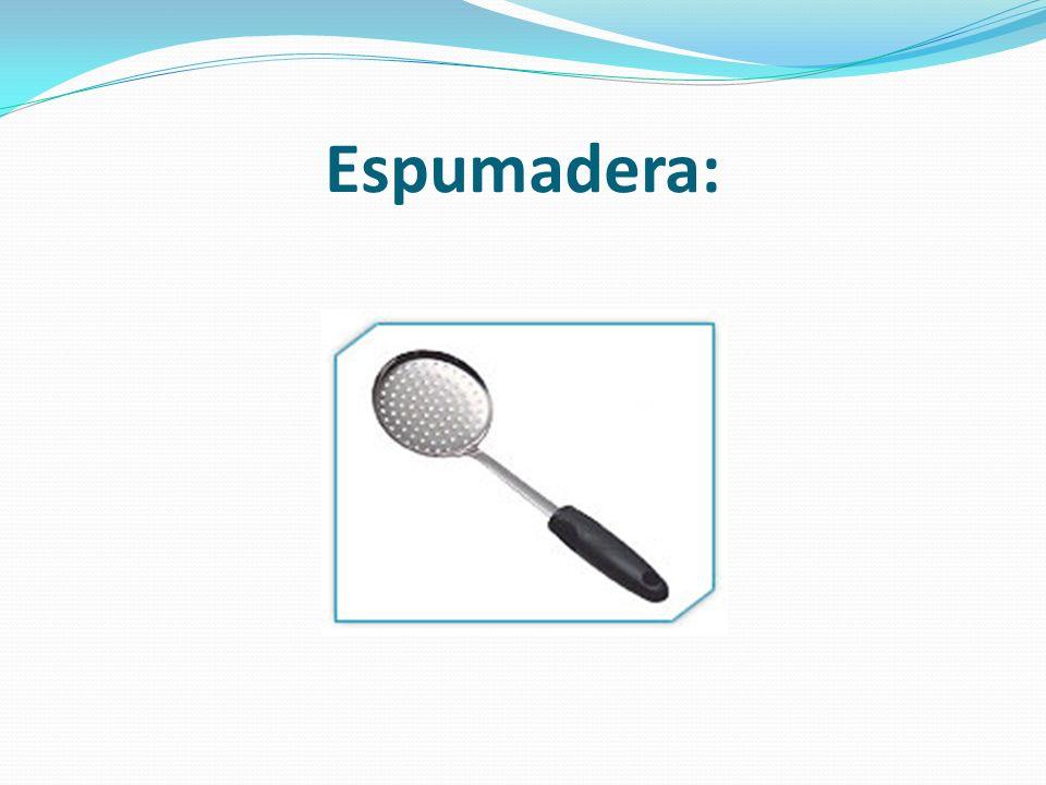 Espumadera: