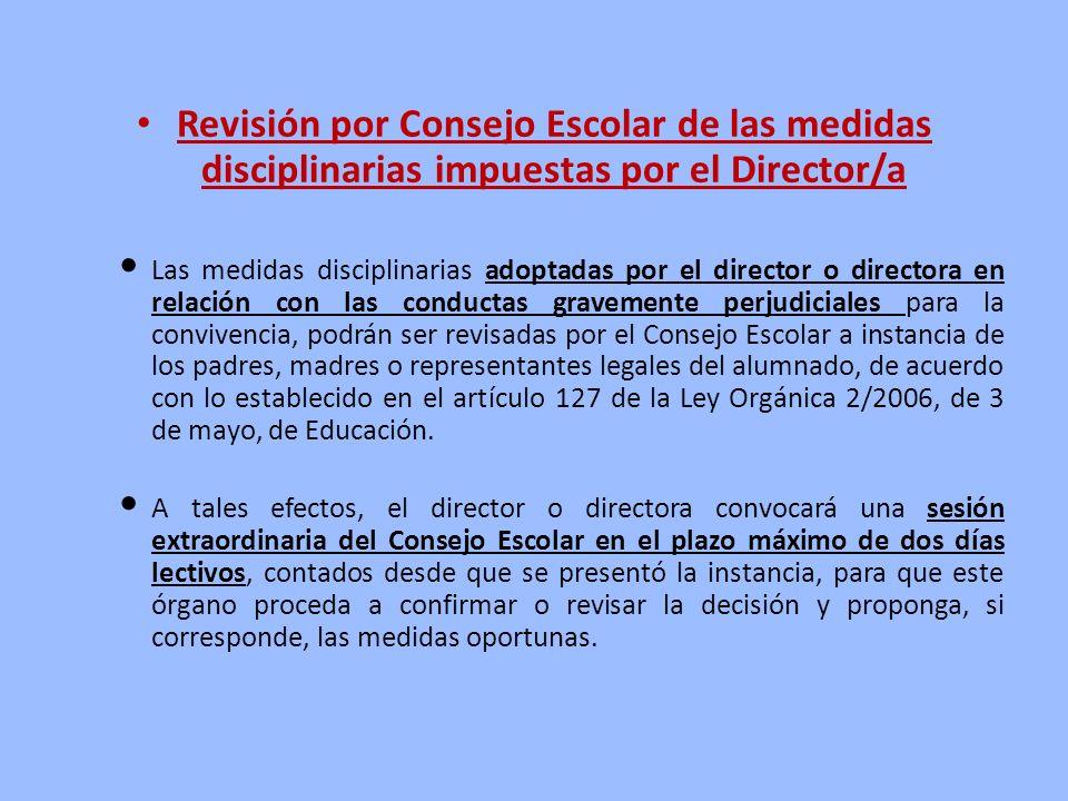 Revisión por Consejo Escolar de las medidas disciplinarias impuestas por el Director/a