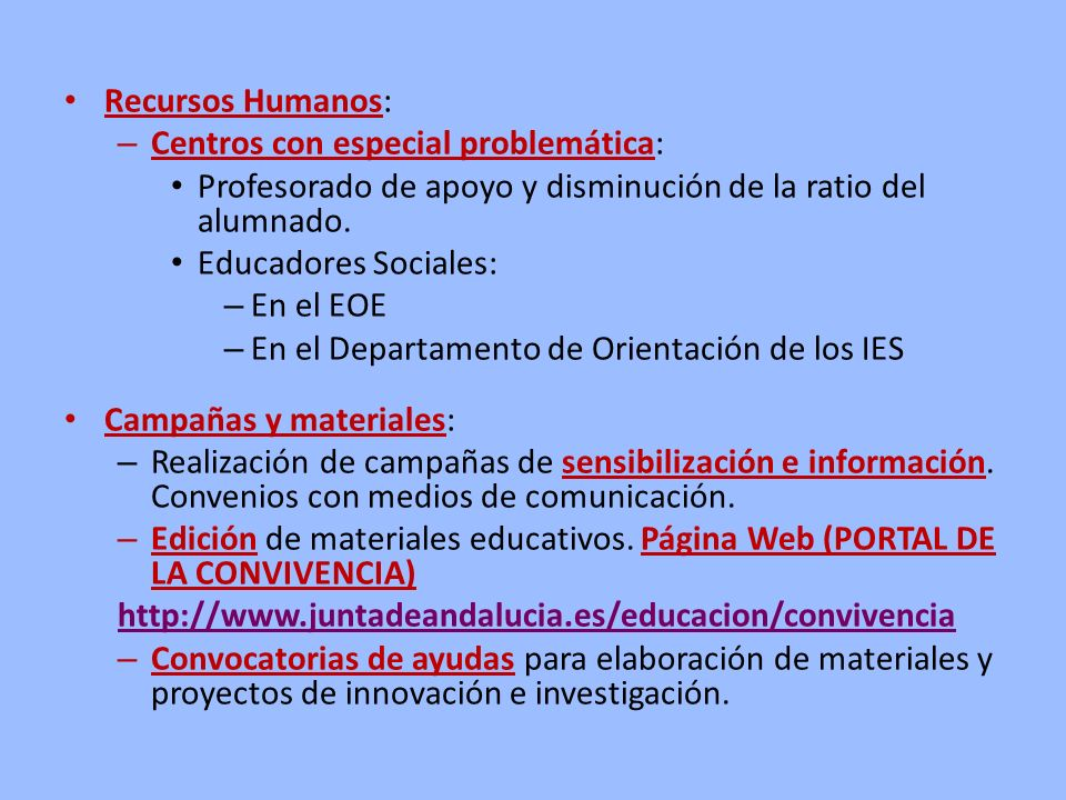 Recursos Humanos:Centros con especial problemática: Profesorado de apoyo y disminución de la ratio del alumnado.