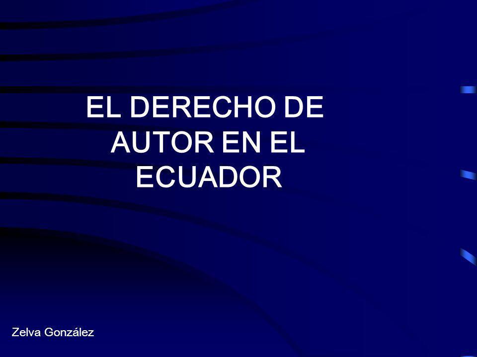 EL DERECHO DE AUTOR EN EL ECUADOR