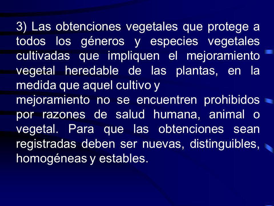 3) Las obtenciones vegetales que protege a todos los géneros y especies vegetales cultivadas que impliquen el mejoramiento vegetal heredable de las plantas, en la medida que aquel cultivo y