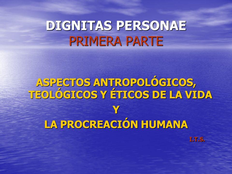 DIGNITAS PERSONAE PRIMERA PARTE