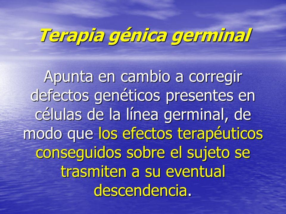 Terapia génica germinal Apunta en cambio a corregir defectos genéticos presentes en células de la línea germinal, de modo que los efectos terapéuticos conseguidos sobre el sujeto se trasmiten a su eventual descendencia.