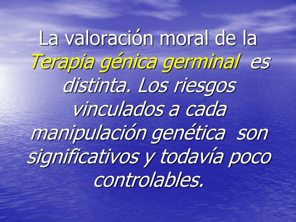 La valoración moral de la Terapia génica germinal es distinta