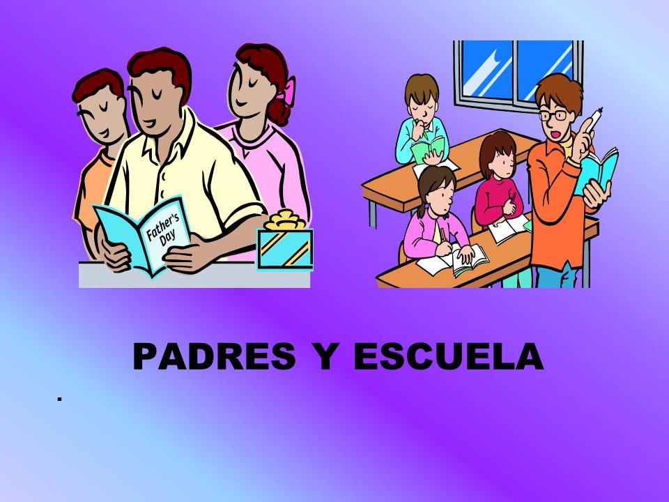 PADRES Y ESCUELA .
