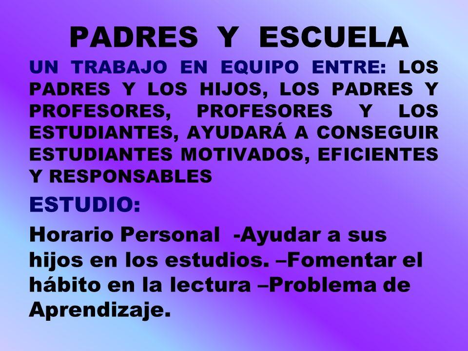 PADRES Y ESCUELA ESTUDIO: