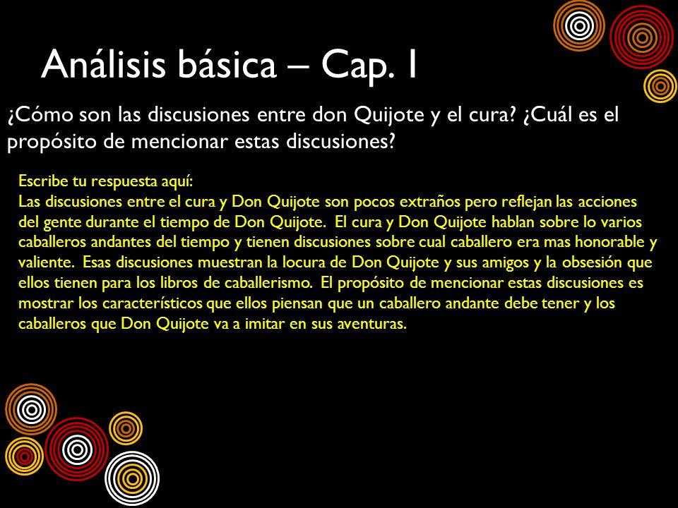 Análisis básica – Cap. 1 ¿Cómo son las discusiones entre don Quijote y el cura ¿Cuál es el propósito de mencionar estas discusiones