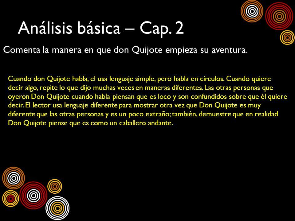 Análisis básica – Cap. 2Comenta la manera en que don Quijote empieza su aventura.