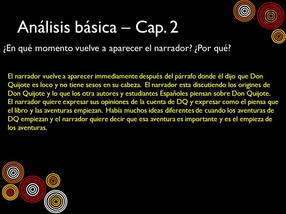 Análisis básica – Cap. 2 ¿En qué momento vuelve a aparecer el narrador ¿Por qué