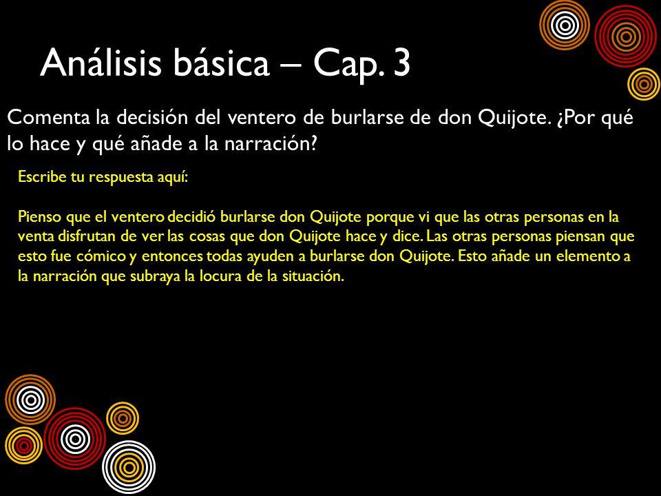 Análisis básica – Cap. 3 Comenta la decisión del ventero de burlarse de don Quijote. ¿Por qué lo hace y qué añade a la narración