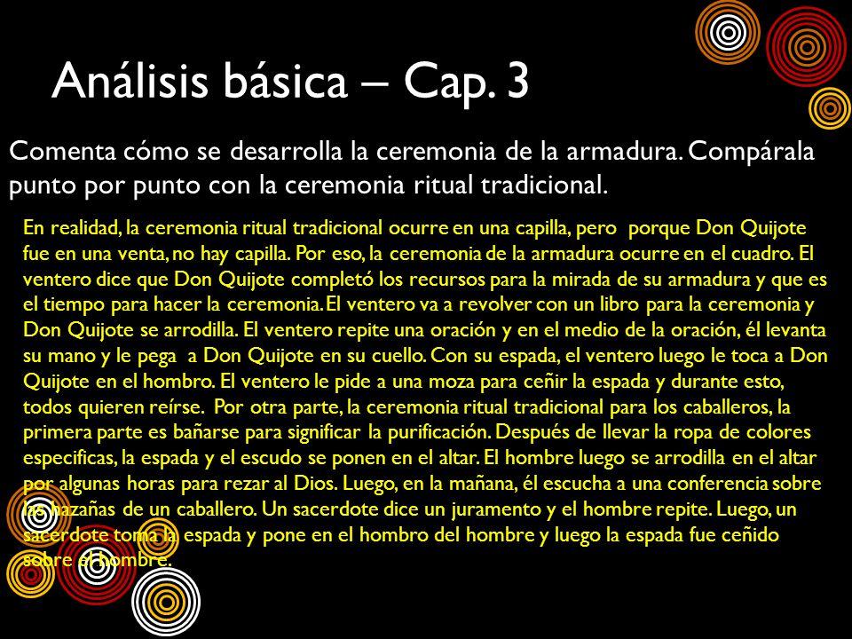 Análisis básica – Cap. 3Comenta cómo se desarrolla la ceremonia de la armadura. Compárala punto por punto con la ceremonia ritual tradicional.