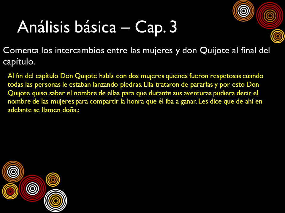 Análisis básica – Cap. 3Comenta los intercambios entre las mujeres y don Quijote al final del capítulo.