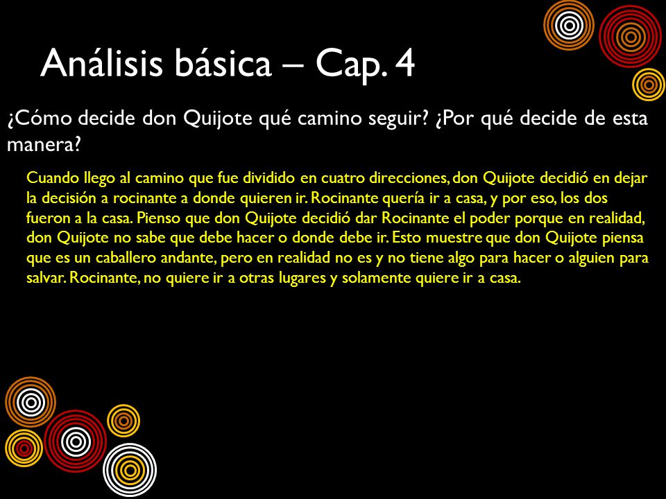 Análisis básica – Cap. 4 ¿Cómo decide don Quijote qué camino seguir ¿Por qué decide de esta manera