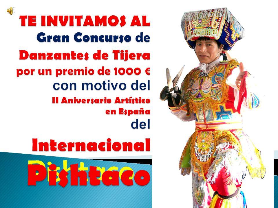 TE INVITAMOS AL Gran Concurso de Danzantes de Tijera por un premio de 1000 € con motivo del II Aniversario Artístico en España del Internacional Pishtaco