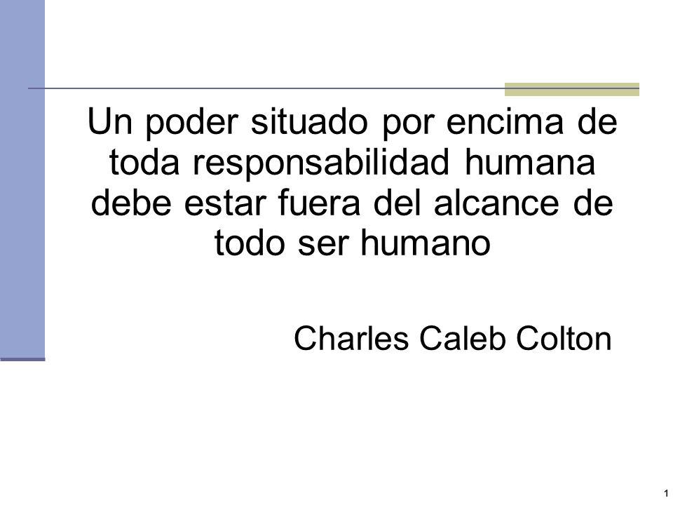 Un poder situado por encima de toda responsabilidad humana debe estar fuera del alcance de todo ser humano