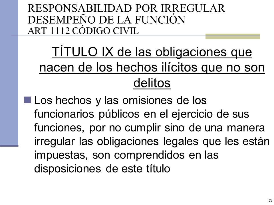 RESPONSABILIDAD POR IRREGULAR DESEMPEÑO DE LA FUNCIÓN ART 1112 CÓDIGO CIVIL